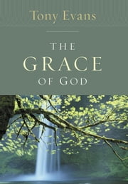 The Grace of God ebook by Tony Evans