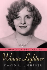 Winnie Lightner - Tomboy of the Talkies ebook by David C. Lightner