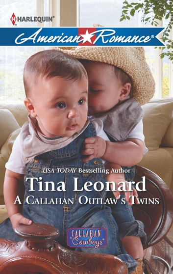 A Callahan Outlaw's Twins ebook by Tina Leonard