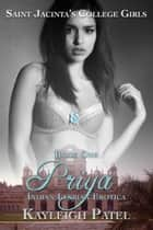 Priya: Indian Lesbian Erotica ebook by Kayleigh Patel