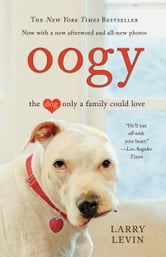 Oogy - The Dog Only a Family Could Love ebook by Larry Levin