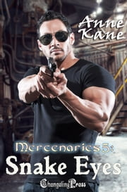 Snake Eyes (Mercenaries 5) ebook by Anne Kane