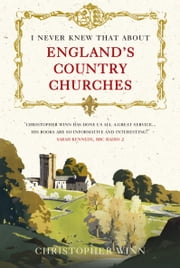 I Never Knew That About England's Country Churches ebook by Christopher Winn