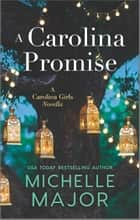 A Carolina Promise ebook by Michelle Major