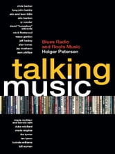 Talking Music: Blues Radio and Roots Music ebook by Holger Petersen
