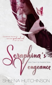 Seraphina's Vengeance (Seraphina Series #3) ebook by Sheena Hutchinson