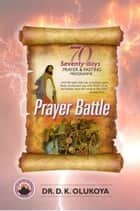70 Days Prayer and Fasting Programme 2020 Edition - Prayer Battle ebook by Dr. D. K. Olukoya