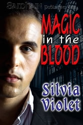 Magic in the Blood ebook by Silvia Violet