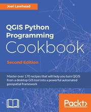 QGIS Python Programming Cookbook - Second Edition ebook by Joel Lawhead