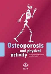 Osteoporosis and physical activity ebook by Gian Pasquale Ganzit,Luca Stefanini