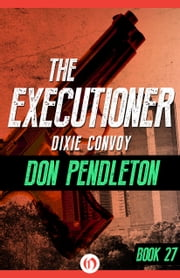Dixie Convoy ebook by Don Pendleton