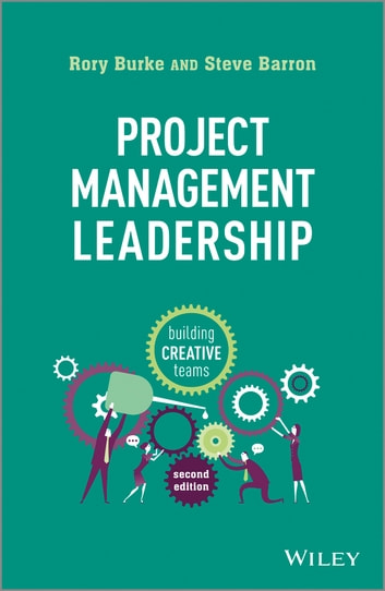 Project Management Leadership - Building Creative Teams ebook by Rory Burke,Steve Barron