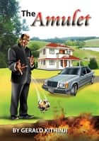 The Amulet ebook by Gerald Kithinji