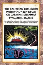 The Cambrian Explosion ebook by Walter Starkey