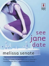 See Jane Date ebook by Melissa Senate