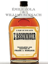 L'Assommoir: A Play in Five Acts ebook by Émile Zola