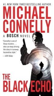 The Black Echo - A Novel ebook by Michael Connelly