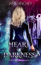 Heart of Darkness ebook by Jane Hinchey