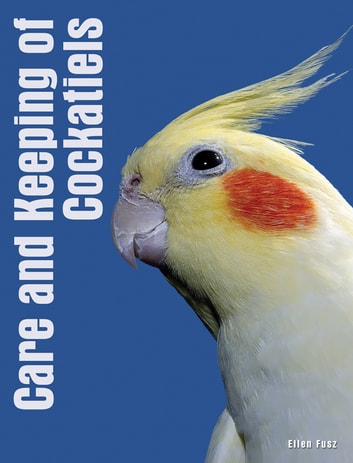 Your Cockatiel eBook by Ellen Fusz