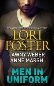 Men in Uniform - Treat Her Right\A SEAL's Temptation\Teasing Her SEAL ebook by Lori Foster,Tawny Weber,Anne Marsh