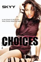 Choices ebook by Skyy