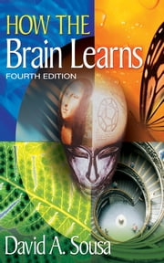 How the Brain Learns ebook by Dr. David A. (Anthony) Sousa