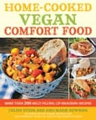 Home-Cooked Vegan Comfort Food ebook by Celine Steen,Joni Marie Newman