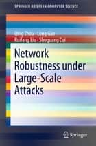 Network Robustness under Large-Scale Attacks ebook by Qing Zhou, Long Gao, Ruifang Liu,...