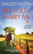 Bet You'll Marry Me ebook by Darlene Panzera