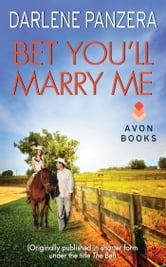 Bet You'll Marry Me - (Originally published in shorter form, under the title THE BET, at the end of Debbie Macomber's FAMILY AFFAIR) ebook by Darlene Panzera