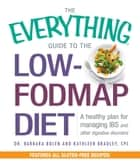 The Everything Guide to the Low-FODMAP Diet ebook by Barbara Bolen,Kathleen Bradley