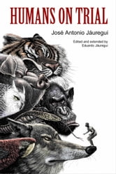 Humans On Trial: An Ecological Fable ebook by Eduardo Jáuregui