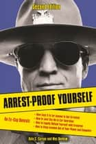 Arrest-Proof Yourself ebook by Dale C. Carson,Wes Denham