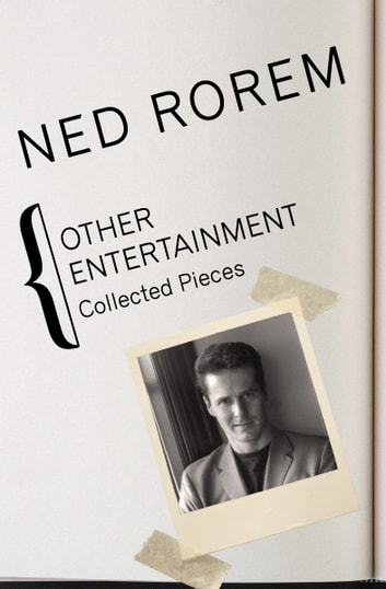 Other Entertainment - Collected Pieces ebook by Ned Rorem