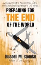 Preparing for the End of the World ebook by Russell M. Stendal