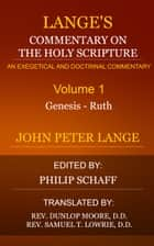 Lange's Commentary on the Holy Scripture, Volume 1 ebook by Lange, John Peter