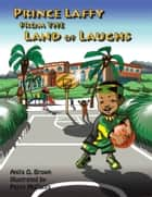 Prince Laffy from the Land of Laughs ebook by Anita O. Brown, Perry McCants