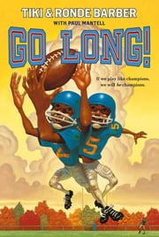 Go Long! ebook by Ronde Barber,Tiki Barber,Paul Mantell