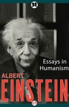 Essays in Humanism ebook by Albert Einstein