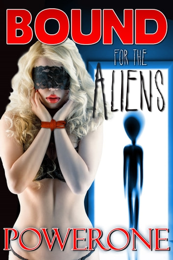 Bound for the Aliens ebook by Powerone