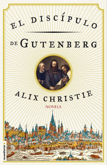 El discípulo de Gutenberg ebook by Christie Alix