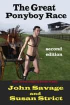 The Great Ponyboy Race ebook by Susan Strict, John Savage