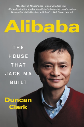 Alibaba ebook by duncan clark 9780062413420 rakuten kobo alibaba the house that jack ma built ebook by duncan clark fandeluxe Choice Image
