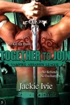 Together To Join ebook by Jackie Ivie