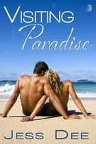 Visiting Paradise ebook by Jess Dee