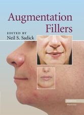 Augmentation Fillers ebook by Sadick, Neil S.