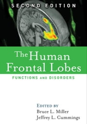 The Human Frontal Lobes, Second Edition: Functions and Disorders ebook by Miller, Bruce L.