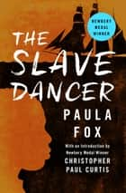 The Slave Dancer ebook by Paula Fox, Christopher Paul Curtis
