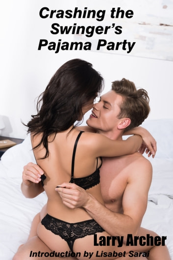Crashing the Swinger's Pajama Party ebook by Larry Archer
