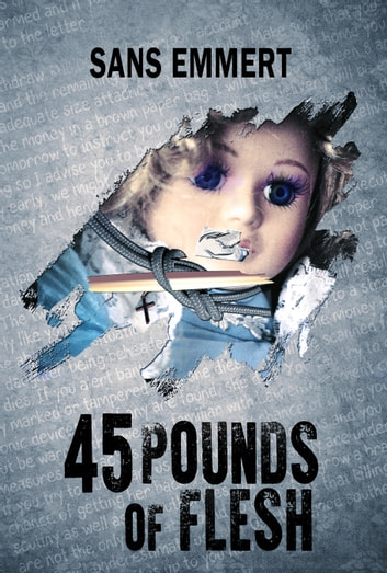 45 Pounds of Flesh ebook by Sans Emmert